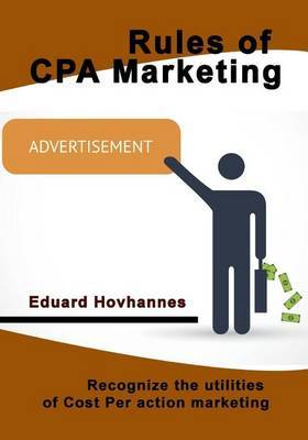 Rules of CPA Marketing: Recognize the Utilities of Cost Per Action Marketing