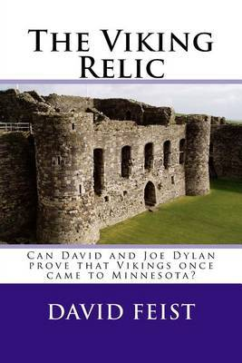 The Viking Relic: Can David and Joe Dylan Prove That Vikings Once Came to Minnesota?