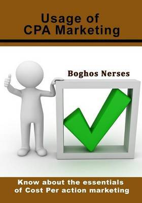 Usage of CPA Marketing: Know about the Essentials of Cost Per Action Marketing
