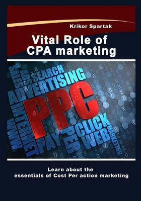 Vital Role of CPA Marketing: Learn about the Essentials of Cost Per Action Marketing