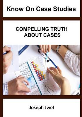 Know on Case Studies: Compelling Truth about Cases