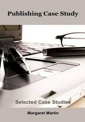 Publishing Case Study: Selected Case Studies