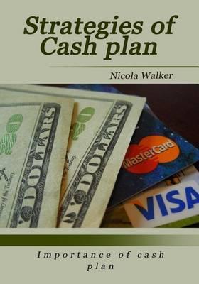 Strategies of Cash Plan: Importance of Cash Plan