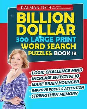 Billion Dollar 300 Large Print Word Search Puzzles: Book 13: Be Smarter & Increase Your IQ