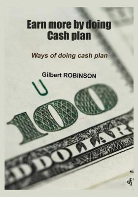 Earn More by Doing Cash Plan: Ways of Doing Cash Plan