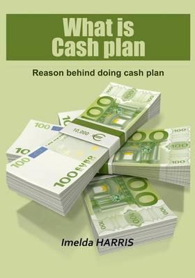 What Is Cash Plan: Reason Behind Doing Cash Plan