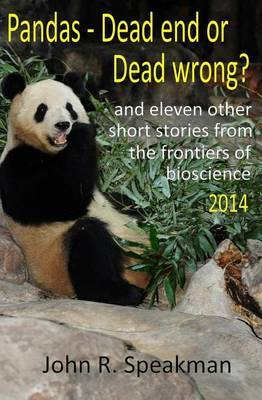 Pandas - Dead End or Dead Wrong? and Eleven Other Short Stories from the Frontiers of Bioscience 2014
