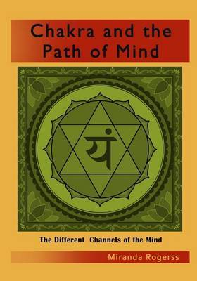 Chakraandthepathofmind: The Different Channels of the Mind