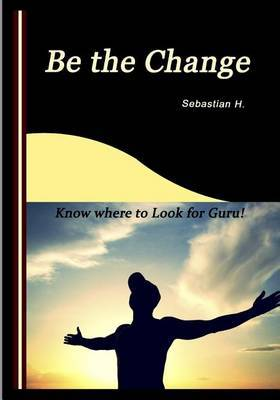 Be the Change: Know Where to Look for Guru!
