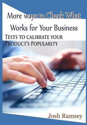 More Ways to Check What Works for Your Business: Tests to Calibrate Your Product's Popularity