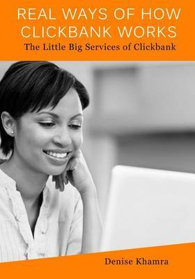 Real Ways of How Clickbank Works: The Little Big Services of Clickbank
