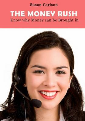 The Money Rush: Know Why Money Can Be Brought