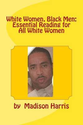 White Women, Black Men: Essential Reading for All White Women
