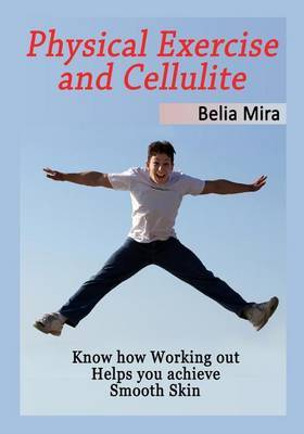 Physical Exercise and Cellulite: Know How Working Out Helps You Achieve Smooth Skin