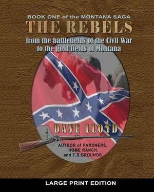 The Rebels - Large Print: Lloyd's Montana Saga Book 1