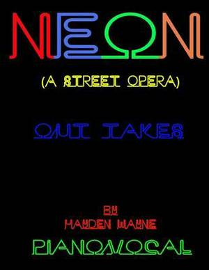 Neon (a Street Opera) [Out Takes] Piano/Vocal