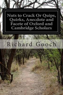 Nuts to Crack or Quips, Quirks, Anecdote and Facete of Oxford and Cambridge Scholars