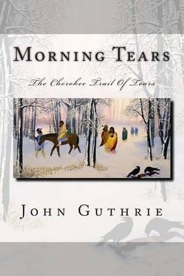 Morning Tears: The Cherokee Trail of Tears