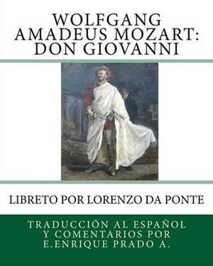 Wolfgang Amadeus Mozart: Don Giovanni: Libreto Por Lorenzo Da Ponte