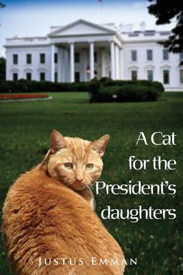 A Cat for the President's Daughters: Discover Zozza the Talking Cat