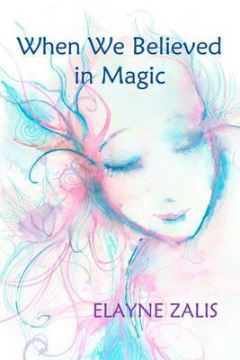 When We Believed in Magic