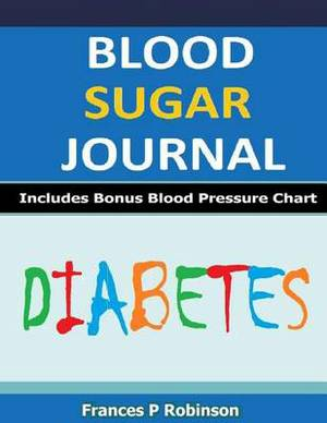 Blood Sugar Journal: Keep Record of Your Blood Sugar