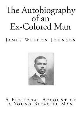 The Autobiography of an Ex-Colored Man: A Fictional Account of a Young Biracial Man