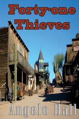Forty-One Thieves: A Tale of California