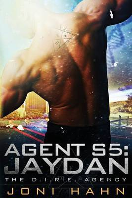 Agent S5: Jaydan, the D.I.R.E. Agency Book 5