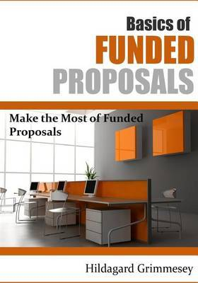 Basics of Funded Proposals: Make the Most of Funded Proposals