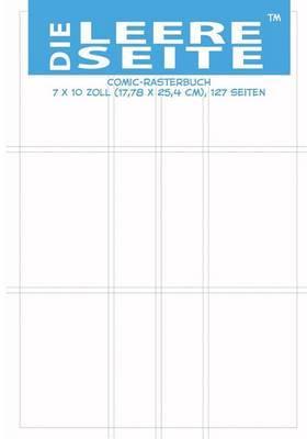 Die Leere Seite: Comic-Rasterbuch 7 X 10 Zoll (17,78 X 25,4 CM), 127 Seiten