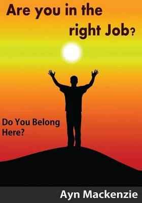 Are You in the Right Job?: Do You Belong Here?