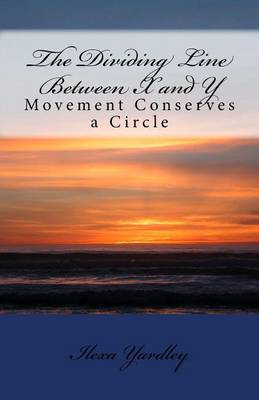 The Dividing Line Between X and y: Movement Conserves a Circle