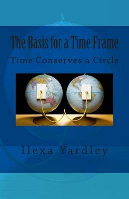 The Basis for a Time Frame: Time Conserves a Circle