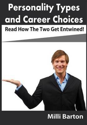 Personality Types and Career Choices: Read How the Two Get Entwined!