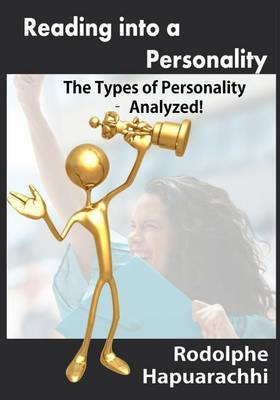 Reading in to a Personality: The Types of Personality - Analyzed!