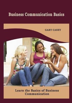 Business Communication Basics: Learn the Basics of Business Communication
