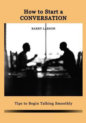 How to Start a Conversation: Tips to Begin Talking Smoothly