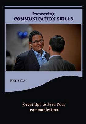 Improving Communication Skills: Great Tips to Save Your Communication