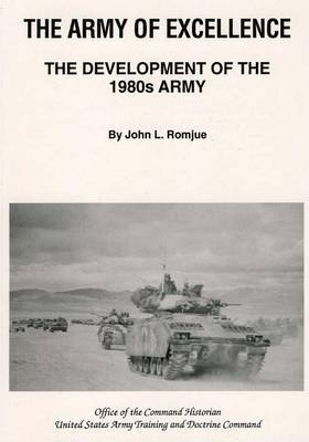 The Army of Excellence: The Development of the 1980s Army