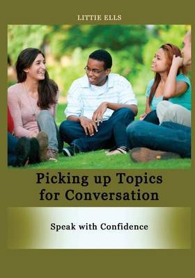 Picking Up Topics for Conversation: Speak with Confidence