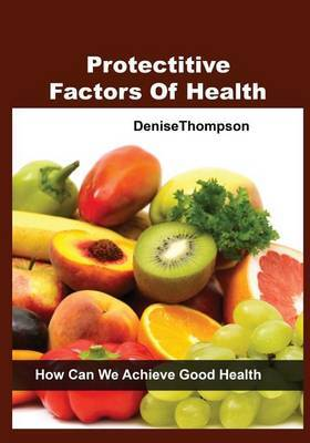 Protectitive Factors of Health: How Can We Achieve Good Health
