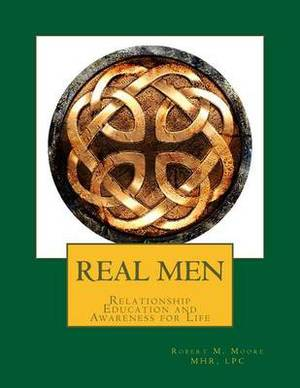Real Men: Relationship Education and Awareness for Life