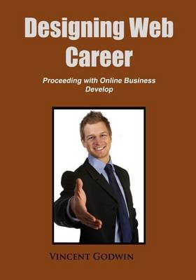 Designing Web Career: Proceeding with Online Business Develop