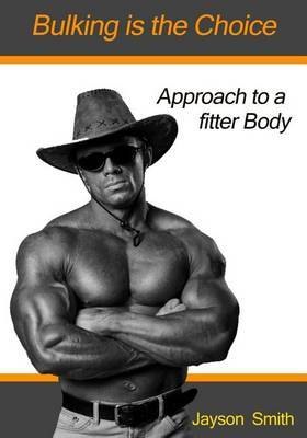 Bulking Is the Choice: Approach to a Fitter Body