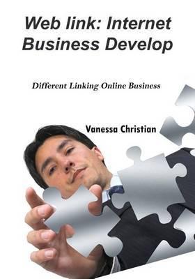 Web Link: Internet Business Develop: Different Linking Online Business