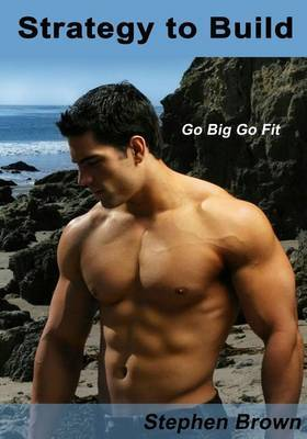 Strategy to Build: Go Big Go Fit