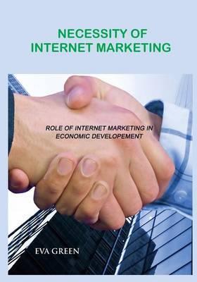 Necessity of Internet Marketing: Role of Internet Marketing in Economic Development