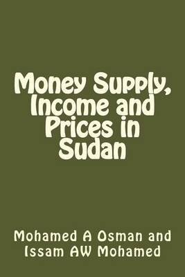 Money Supply, Income and Prices in Sudan