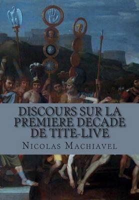 Discours Sur La Premiere Decade de Tite-Live